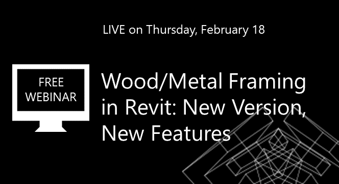 Wood/Metal Framing in Revit: New Version, New Features [WEBINAR]