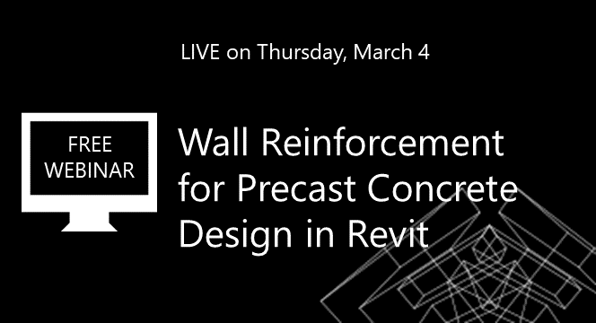 Wall Reinforcement for Precast Concrete Design in Revit [WEBINAR]