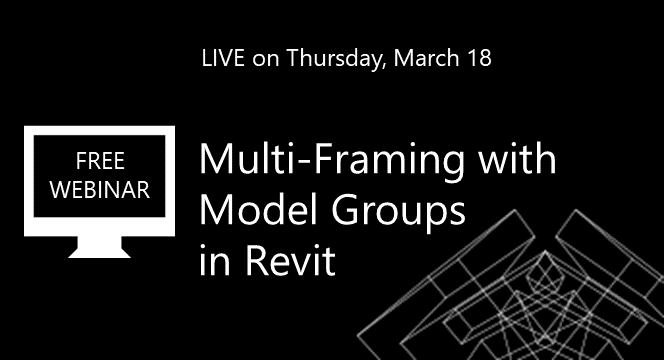 Multi-Framing with Model Groups in Revit [WEBINAR]
